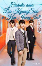 ¿Cuánto Ama Do KyungSoo A Kim JongIn? [Kaisoo] by xLILYCYx
