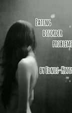 Eating Disorder Problems  by Ednos-Kitty