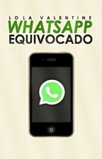 WhatsApp equivocado #1 TERMINADA by pi-zza