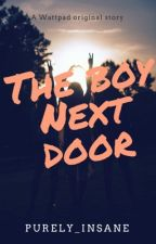 The Boy Next Door {COMPLETED} by Purely_Insane