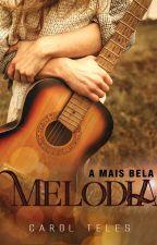 A Mais Bela Melodia by CarolTeles
