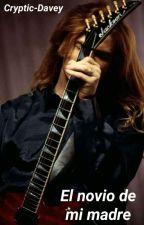El novio de mi Madre |Dave Mustaine x Tu| #HairRock by candeXD288