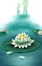 Our Little Girl (Taehyung ff x Reader) by PicklePot8