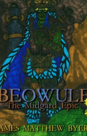 Beowulf: The Midgard Epic by James Matthew Byers by StitchedSmilePub