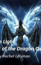 Dragon Light - Book 4 (of the Dragon Queen Saga) by mrsl0007