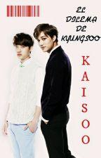 El Dilema De KyungSoo [KaiSoo] by SMbunnylee