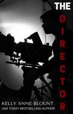 THE DIRECTOR #TNTHorrorContest by KellyAnneBlount