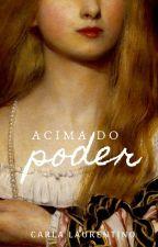 Acima do Poder (livro #2) by carlalaurentino