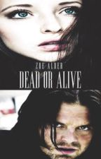 Dead or Alive (A Bucky Barnes Love Story) by ZoeAlder