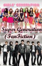Super Generation [Fanfiction] by SelleVlsc