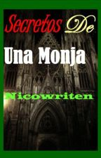 Secretos De Una Monja by Nicowriten
