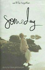Someday by bbanjakbbanjak