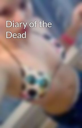 Diary of the Dead by countrygirlswag