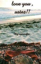 love you , ustaz!! by uyinsofea