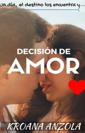 Decisión de Amor (Borrador Completo) by kroana
