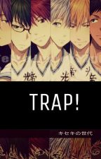 Trap !! ( Kiseki No Sedai X Reader)  by soursugarplum