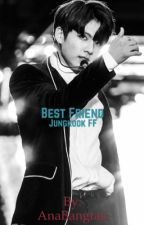 Best Friend || Jungkook by AnaBangtan