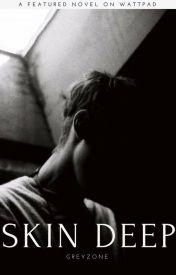Skin Deep (Featured Version 2015) by GreyZone