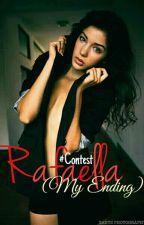 Rafaella (My Ending) #Contest by kiddownet-