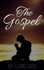 The Gospel by Lord_Iris