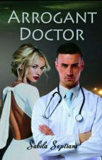 arrogant doctor by sabila_story