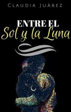 Entre el Sol y la Luna | Disponible Hasta El Capítulo 22 by Wattdia