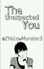 The Unexpected You (GayXBoy) by 2YellowMonster3