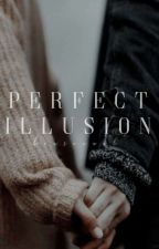 Perfect Illusion || Original by bexsexual