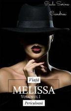 Melissa Volumul I Viață Periculuasă  by paulasorinacandrea