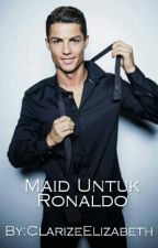 MAID UNTUK RONALDO® by ZiZieGalaxy