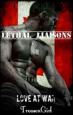Lethal Liaisons(on Hold) by TreasonGirl