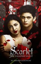 Scarlet : The Vampire Saint [Book 1] by AsharryAdiongHS
