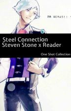 Steel Connection/One Shots (Steven Stone x Reader) *Request Open!* by YehetDreams