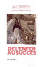 Sabrina_De l'enfer au Succes  by LesPrincesses__