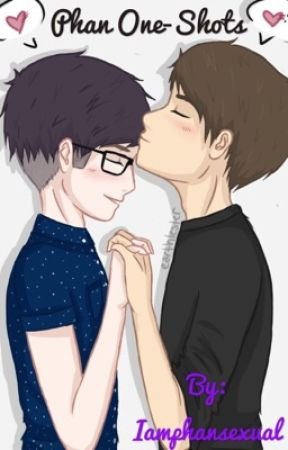 Phan-One Shots [On Hold] by Iamphansexual