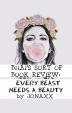 BHAI'S SORT OF BOOK REVIEW : EVERY BEAST NEEDS A BEAUTY by Jonaxx by cookiemonsterBHAI