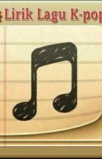 👉Lirik Lagu K-pop👍👍 by thiaexol