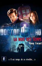 [EN PAUSE] Docteur Who - La nuit des Temps  by Romynay