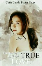 True Love(On Going) by Zlieyn
