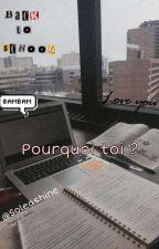 Pourquoi Toi?[GOT7] (Terminée) by Golden-macknae
