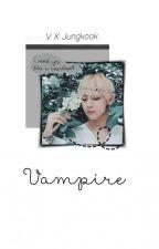 Vampire //Vkook// by BTS2021
