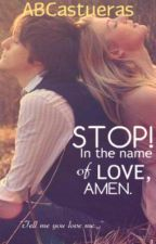 STOP! In the name of LOVE, AMEN. (Edited Version) by ABCastueras