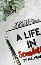 A Life In Scarlett by Pi3_here
