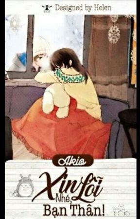 [Truyện ngắn] Xin lỗi nhé, bạn thân! (Full) ~ KaT ~ by Kat_LH