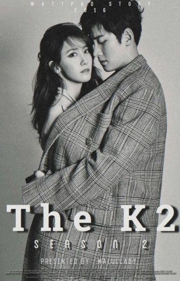 The K2 Season 2 - 🖤🖤 - Wattpad
