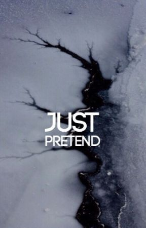 Just Pretend ✔️ by GroundedBellamy