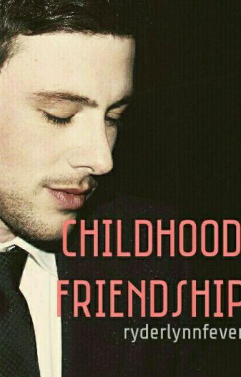 Childhood Friendship (Glee & Finn Hudson Fanfiction)