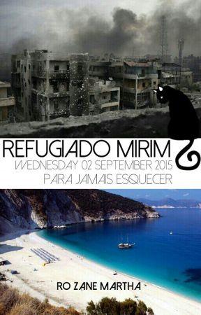 Refugiado Mirim [02 September 2015] Para jamais esquecer by RoZaneMartha