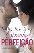 Estranha perfeição - Abbi Glines by philigretsantos