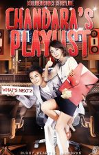 CHANDARA's PLAYLIST [A ChanDara story collection] by KoiLineBriones